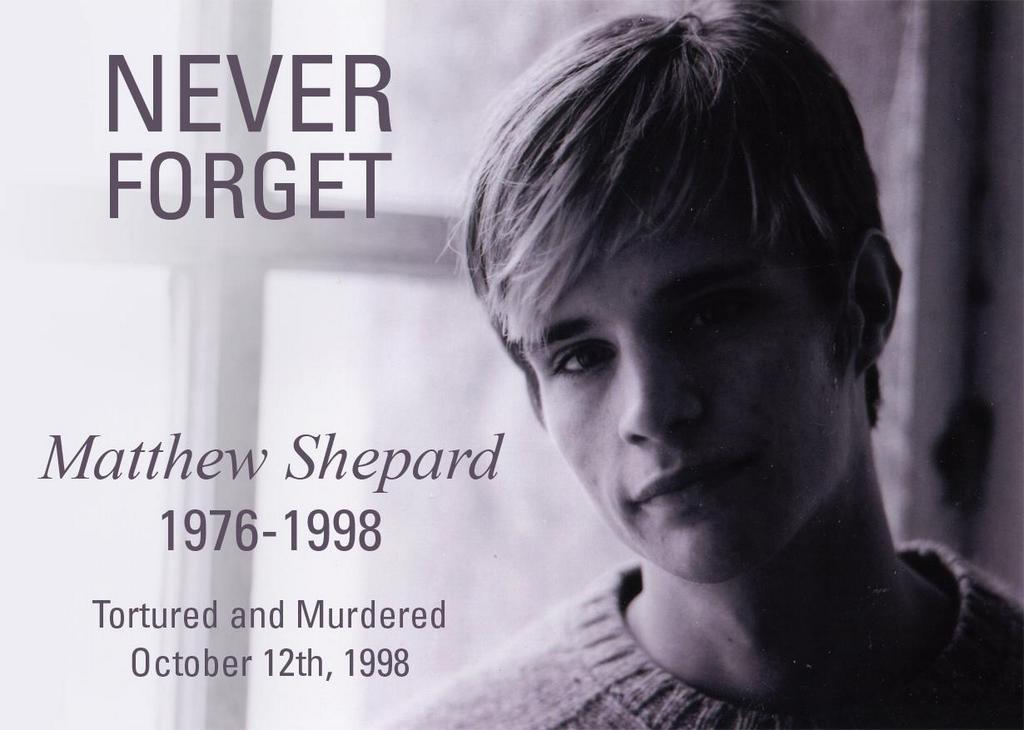 Matthew Shepard - NEVER FORGET!